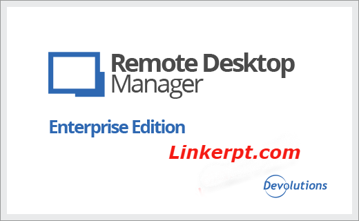 Phần mềm Remote Desktop Manager Enterprise full