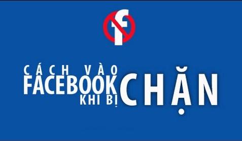 Hướng dẫn vào facebook khi bị nhà mạng chặn mới nhất