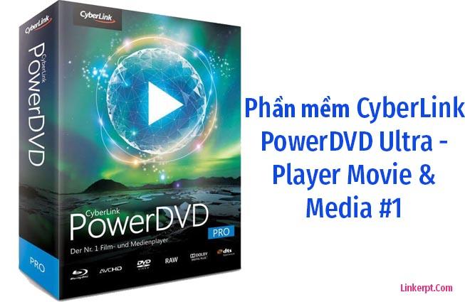 Phần mềm CyberLink PowerDVD Ultra full