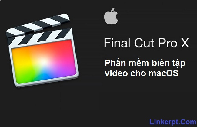Phần mềm biên tập video Apple Final Cut Pro X macOS