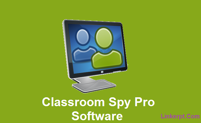 Phần mềm Classroom Spy Pro