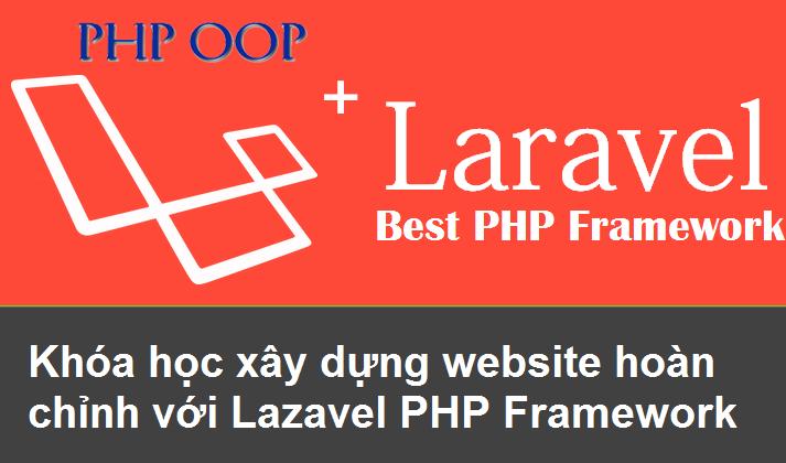 Share Khóa học xây dựng website hoàn chỉnh với Lazavel PHP Framework