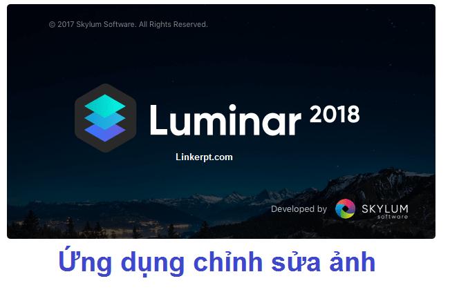 Ứng dụng chỉnh sửa ảnh luminar 2018