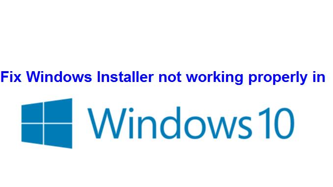 Sửa lỗi Windows Installer không làm việc trên windows 10