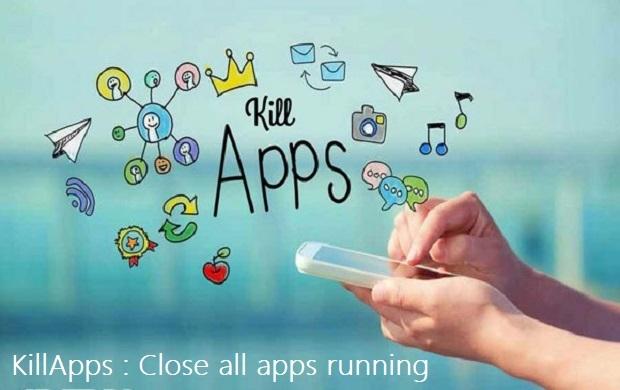KillApps: Đóng tất cả các ứng dụng đang chạy