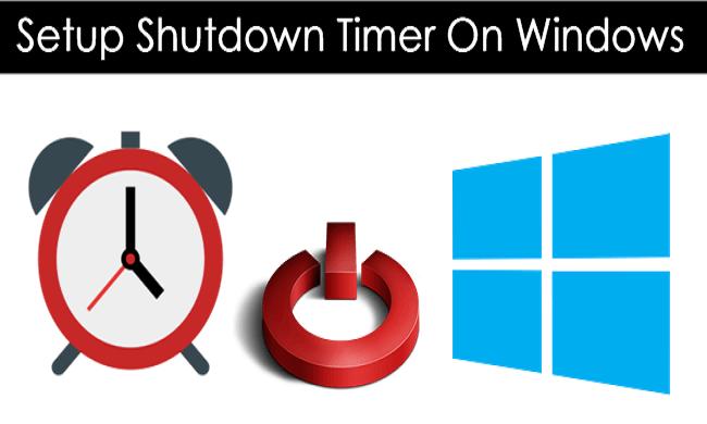 Cách đặt hẹn giờ tắt máy trên Windows 7, 8, 10