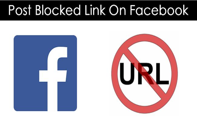 Cách gửi, chia sẻ hoặc đăng liên kết bị chặn trên Facebook