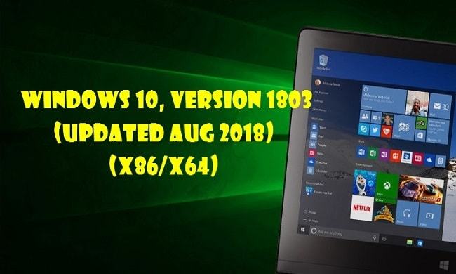 Windows 10 v1803 x86/x64 (Updated Aug 2018)
