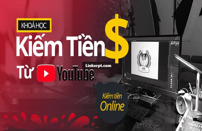 Khóa Học Kiếm tiền Online Youtube từ các quảng cáo
