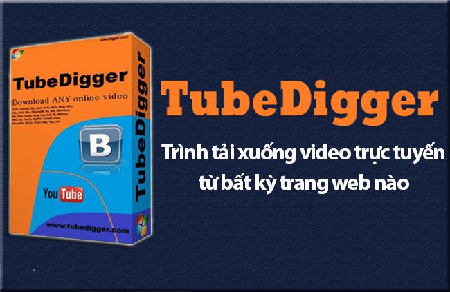 Phần mềm tải video trực tuyến TubeDigger