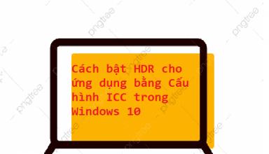 Cách bật HDR cho ứng dụng bằng Cấu hình ICC trong Windows 10