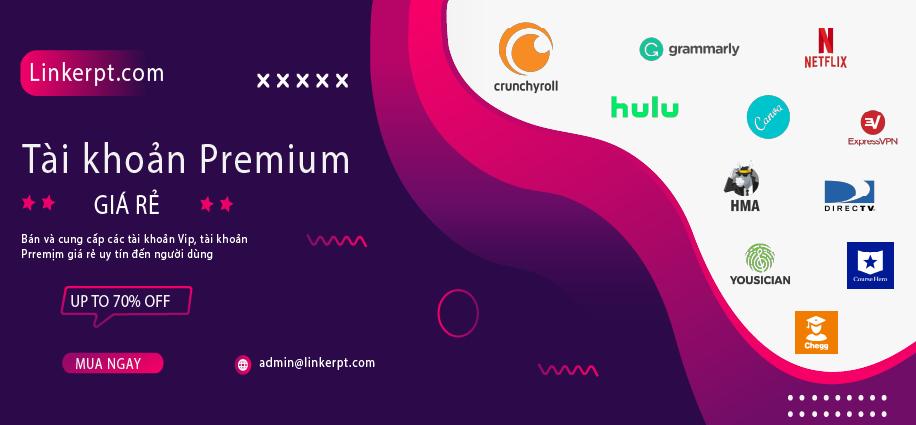 Bán các loại tài khoản Premium Vip giá rẻ