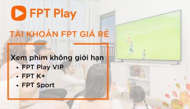 Tài khoản FPT Play giá rẻ