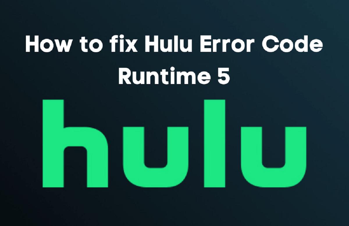 Mã lỗi Hulu runtime 5
