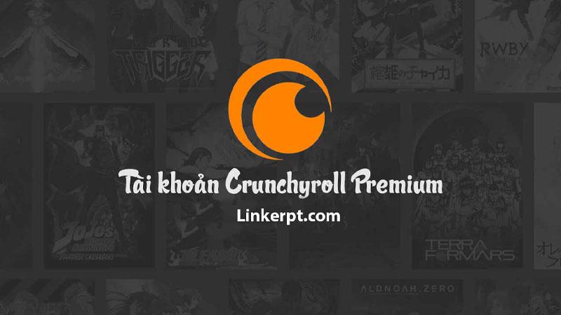 Tài khoản Crunchyroll Premium 1 năm giá rẻ