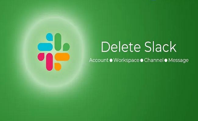 Xóa tài khoản slack, không gian làm việc, tin nhắn